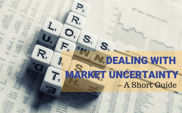 Dealing With Market Uncertainty – A Short Guide