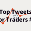 Top Tweets For Traders #2